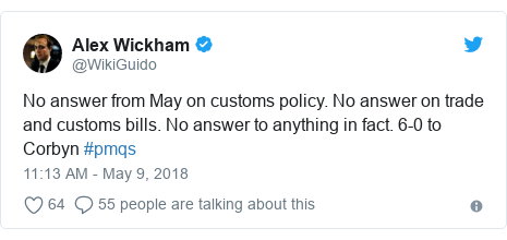 Twitter post by @WikiGuido: No answer from May on customs policy. No answer on trade and customs bills. No answer to anything in fact. 6-0 to Corbyn #pmqs
