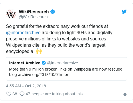 Twitter post by @WikiResearch: So grateful for the extraordinary work our friends at @internetarchive are doing to fight 404s and digitally preserve millions of links to websites and sources Wikipedians cite, as they build the world's largest encyclopedia. 🙌