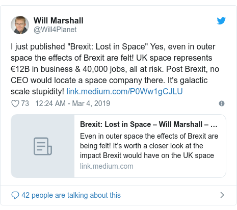 "Twitter post by @Will4Planet: I just published ""Brexit  Lost in Space"" Yes, even in outer space the effects of Brexit are felt! UK space represents €12B in business & 40,000 jobs, all at risk. Post Brexit, no CEO would locate a space company there. It's galactic scale stupidity!"