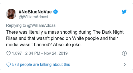 Twitter post by @WilliamAdoasi: There was literally a mass shooting during The Dark Night Rises and that wasn't pinned on White people and their media wasn't banned? Absolute joke.