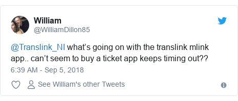 Twitter post by @WilliamDillon85: @Translink_NI what's going on with the translink mlink app.. can't seem to buy a ticket app keeps timing out??