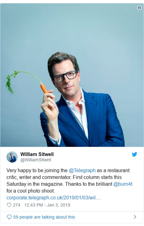 Twitter post by @WilliamSitwell: Very happy to be joining the @Telegraph as a restaurant critic, writer and commentator. First column starts this Saturday in the magazine. Thanks to the brilliant @burn4t for a cool photo shoot.