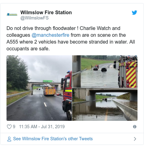 Twitter post by @WilmslowFS: Do not drive through floodwater ! Charlie Watch and colleagues @manchesterfire from are on scene on the A555 where 2 vehicles have become stranded in water. All occupants are safe.