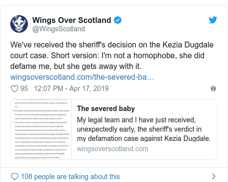 Twitter post by @WingsScotland: We've received the sheriff's decision on the Kezia Dugdale court case. Short version  I'm not a homophobe, she did defame me, but she gets away with it.