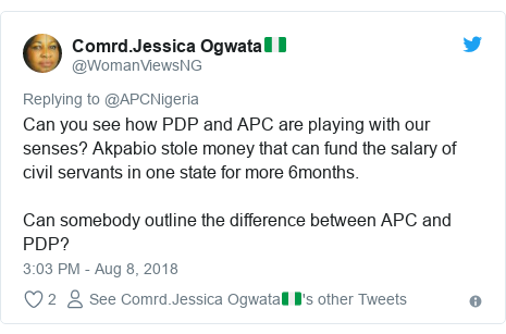 Twitter post by @WomanViewsNG: Can you see how PDP and APC are playing with our senses? Akpabio stole money that can fund the salary of civil servants in one state for more 6months.Can somebody outline the difference between APC and PDP?