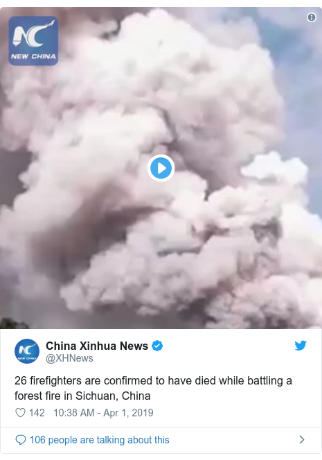 Twitter wallafa daga @XHNews: 26 firefighters are confirmed to have died while battling a forest fire in Sichuan, China