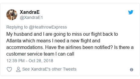 Twitter post by @XandraE1: My husband and I are going to miss our flight back to Atlanta which means I need a new flight and accommodations. Have the airlines been notified? Is there a customer service team I can call