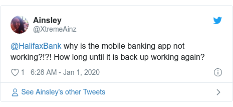 Twitter post by @XtremeAinz: @HalifaxBank why is the mobile banking app not working?!?! How long until it is back up working again?