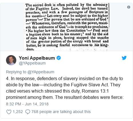 Twitter post by @YAppelbaum: 4. In response, defenders of slavery insisted on the duty to abide by the law—including the Fugitive Slave Act. They cited verses which stressed this duty, Romans 13 1 prominent among them. The resultant debates were fierce