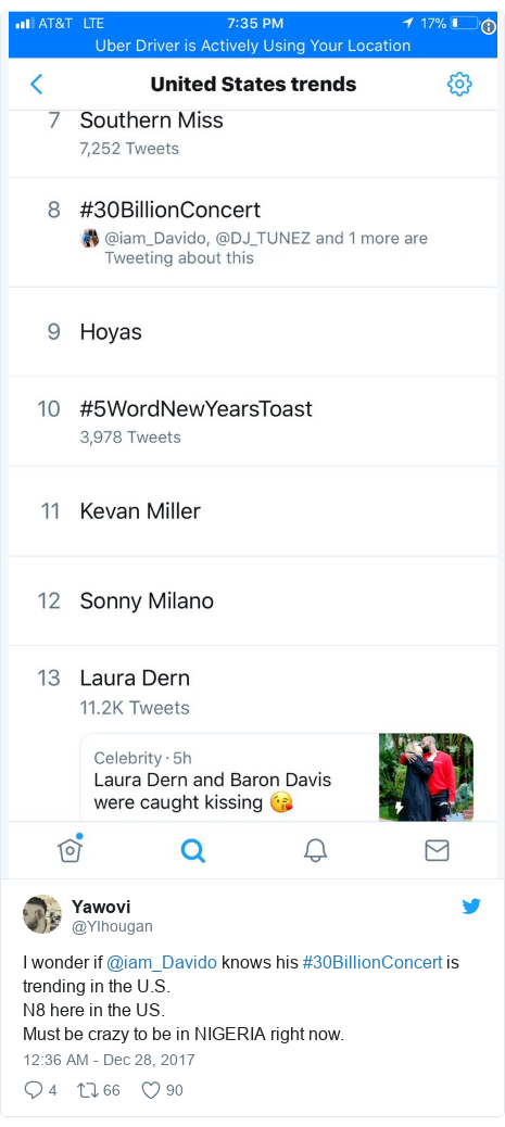 Twitter post by @YIhougan: I wonder if @iam_Davido knows his #30BillionConcert is trending in the U.S.N8 here in the US.Must be crazy to be in NIGERIA right now.