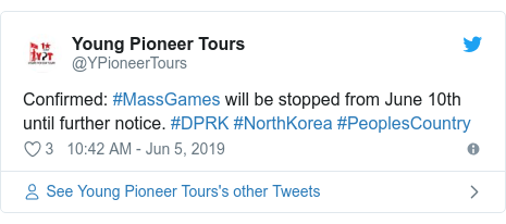 Twitter post by @YPioneerTours: Confirmed  #MassGames will be stopped from June 10th until further notice. #DPRK #NorthKorea #PeoplesCountry