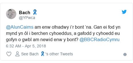 Neges Twitter gan @YPwca: @AlunCairns am enw ofnadwy i'r bont 'na. Gan ei fod yn mynd yn ôl i berchen cyhoeddus, a gafodd y cyhoedd eu gofyn o gwbl am newid enw y bont? @BBCRadioCymru