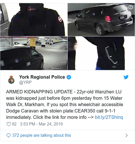 Twitter post by @YRP: ARMED KIDNAPPING UPDATE - 22yr-old Wanzhen LU was kidnapped just before 6pm yesterday from 15 Water Walk Dr, Markham. If you spot this wheelchair accessible Dodge Caravan with stolen plate CEAR350 call 9-1-1 immediately. Click the link for more info -->