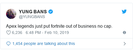 Twitter post by @YUNGBANS: Apex legends just put fortnite out of business no cap.