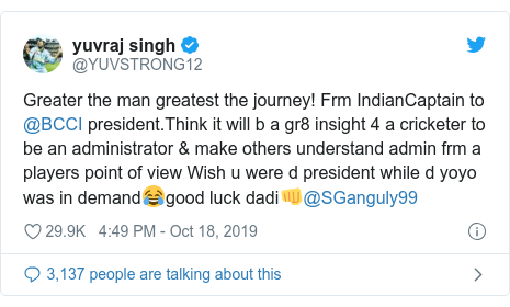 Twitter post by @YUVSTRONG12: Greater the man greatest the journey! Frm IndianCaptain to @BCCI president.Think it will b a gr8 insight 4 a cricketer to be an administrator & make others understand admin frm a players point of view Wish u were d president while d yoyo was in demand??good luck dadi??@SGanguly99