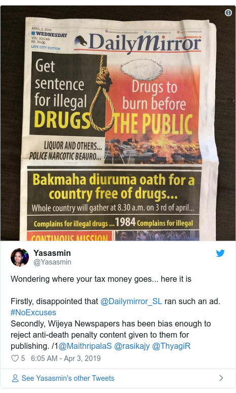 Twitter හි @Yasasmin කළ පළකිරීම: Wondering where your tax money goes... here it isFirstly, disappointed that @Dailymirror_SL ran such an ad. #NoExcusesSecondly, Wijeya Newspapers has been bias enough to reject anti-death penalty content given to them for publishing. /1@MaithripalaS @rasikajy @ThyagiR
