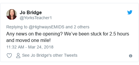 Twitter post by @YorksTeacher1: Any news on the opening? We've been stuck for 2.5 hours and moved one mile!