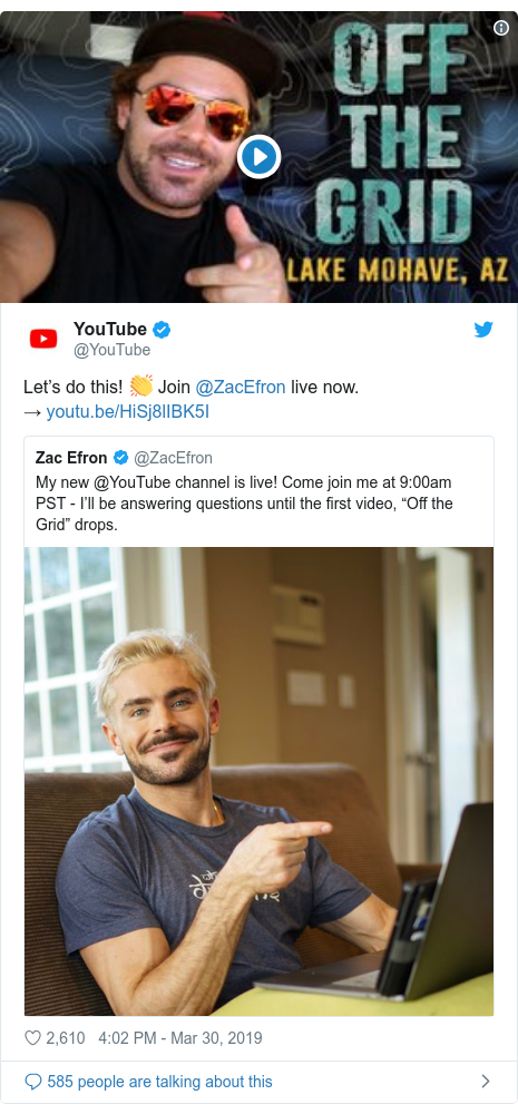 Twitter post by @YouTube: Let's do this!👏 Join @ZacEfron live now. →