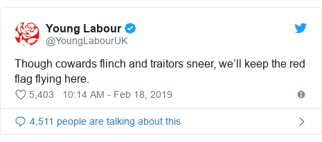 Twitter post by @YoungLabourUK: Though cowards flinch and traitors sneer, we'll keep the red flag flying here.