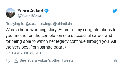 Twitter post by @YusraSAskari: What a heart warming story, Ashrrita - my congratulations to your mother on the completion of a successful career and for being able to watch her legacy continue through you. All the very best from sarhad paar  )