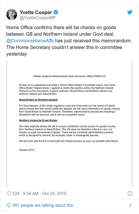 Twitter post by @YvetteCooperMP: Home Office confirms there will be checks on goods between GB and Northern Ireland under Govt deal. @CommonsHomeAffs has just received this memorandum. The Home Secretary couldn't answer this in committee yesterday