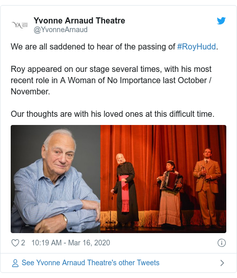 Twitter post by @YvonneArnaud: We are all saddened to hear of the passing of #RoyHudd.Roy appeared on our stage several times, with his most recent role in A Woman of No Importance last October / November.Our thoughts are with his loved ones at this difficult time.