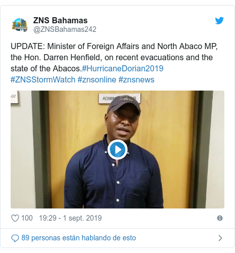 Publicación de Twitter por @ZNSBahamas242: UPDATE  Minister of Foreign Affairs and North Abaco MP, the Hon. Darren Henfield, on recent evacuations and the state of the Abacos.#HurricaneDorian2019 #ZNSStormWatch #znsonline #znsnews