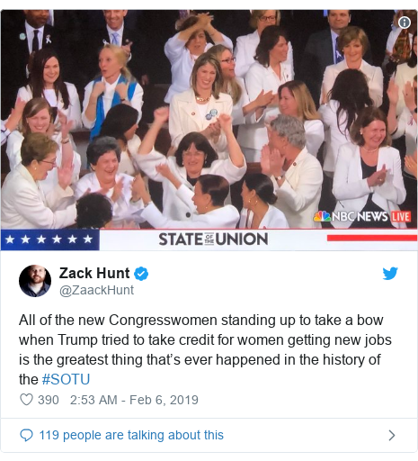 Twitter post by @ZaackHunt: All of the new Congresswomen standing up to take a bow when Trump tried to take credit for women getting new jobs is the greatest thing that's ever happened in the history of the #SOTU
