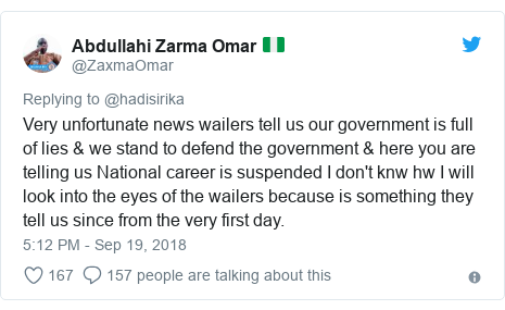 Twitter post by @ZaxmaOmar: Very unfortunate news wailers tell us our government is full of lies & we stand to defend the government & here you are telling us National career is suspended I don't knw hw I will look into the eyes of the wailers because is something they tell us since from the very first day.