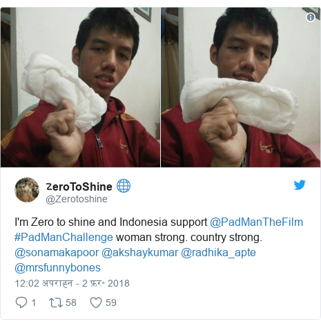ट्विटर पोस्ट @Zerotoshine: I'm Zero to shine and Indonesia support @PadManTheFilm #PadManChallenge woman strong. country strong. @sonamakapoor @akshaykumar @radhika_apte @mrsfunnybones