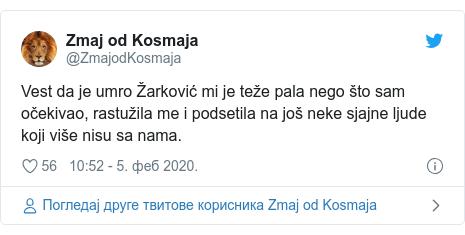 Twitter post by @ZmajodKosmaja: Vest da je umro Žarković mi je teže pala nego što sam očekivao, rastužila me i podsetila na još neke sjajne ljude koji više nisu sa nama.