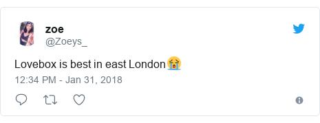 Twitter post by @Zoeys_: Lovebox is best in east London😭