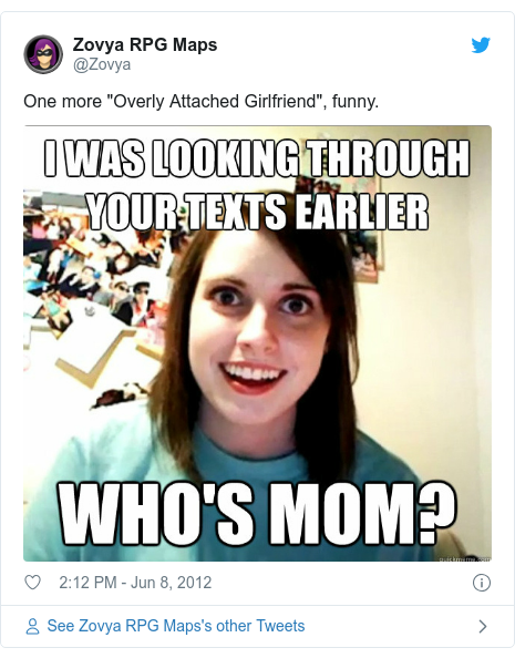 """Twitter post by @Zovya: One more """"Overly Attached Girlfriend"""", funny."""
