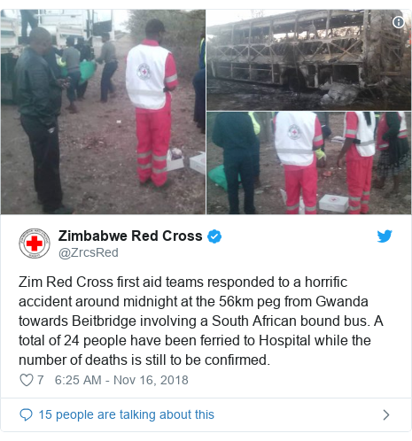 Twitter post by @ZrcsRed: Zim Red Cross first aid teams responded to a horrific accident around midnight at the 56km peg from Gwanda towards Beitbridge involving a South African bound bus. A total of 24 people have been ferried to Hospital while the number of deaths is still to be confirmed.