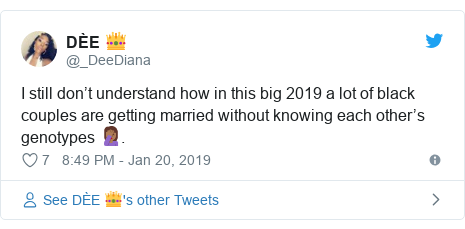 Twitter post by @_DeeDiana: I still don't understand how in this big 2019 a lot of black couples are getting married without knowing each other's genotypes 🤦🏾♀️.