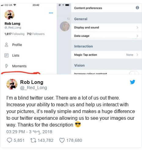 Twitter post by @_Red_Long: I'm a blind twitter user. There are a lot of us out there. Increase your ability to reach us and help us interact with your pictures, it's really simple and makes a huge difference to our twitter experiance allowing us to see your images our way. Thanks for the description 😎