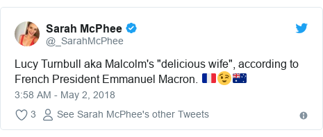 """Twitter post by @_SarahMcPhee: Lucy Turnbull aka Malcolm's """"delicious wife"""", according to French President Emmanuel Macron. 🇫🇷😉🇦🇺"""