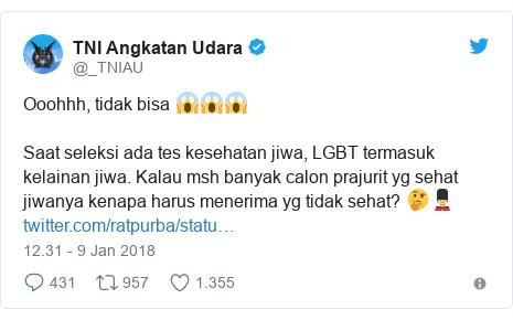 Twitter pesan oleh @_TNIAU: Ooohhh, tidak bisa 😱😱😱Saat seleksi ada tes kesehatan jiwa, LGBT termasuk kelainan jiwa. Kalau msh banyak calon prajurit yg sehat jiwanya kenapa harus menerima yg tidak sehat? 🤔💂