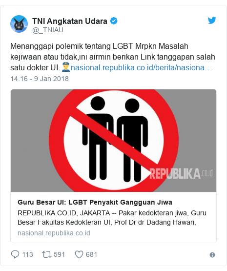 Twitter pesan oleh @_TNIAU: Menanggapi polemik tentang LGBT Mrpkn Masalah kejiwaan atau tidak,ini airmin berikan Link tanggapan salah satu dokter UI.👮