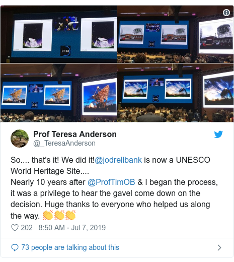 Twitter post by @_TeresaAnderson: So.... that's it! We did it!@jodrellbank is now a UNESCO World Heritage Site....Nearly 10 years after @ProfTimOB & I began the process, it was a privilege to hear the gavel come down on the decision. Huge thanks to everyone who helped us along the way. 👏👏👏