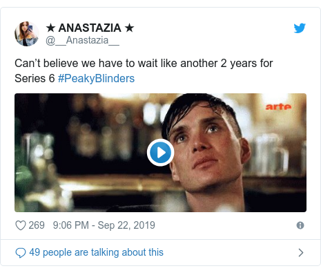 Twitter post by @__Anastazia__: Can't believe we have to wait like another 2 years for Series 6 #PeakyBlinders