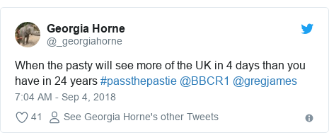Twitter post by @_georgiahorne: When the pasty will see more of the UK in 4 days than you have in 24 years #passthepastie @BBCR1 @gregjames