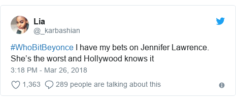 Twitter post by @_karbashian: #WhoBitBeyonce I have my bets on Jennifer Lawrence. She's the worst and Hollywood knows it