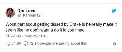 Twitter post by @_Kareem12: Worst part about getting dissed by Drake is he really make it seem like he don't wanna do it to you lmao