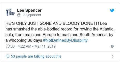 Twitter post by @_leejspencer: HE'S ONLY JUST GONE AND BLOODY DONE IT! Lee has smashed the able-bodied record for rowing the Atlantic, solo, from mainland Europe to mainland South America, by a whopping 36 days #NotDefinedByDisability