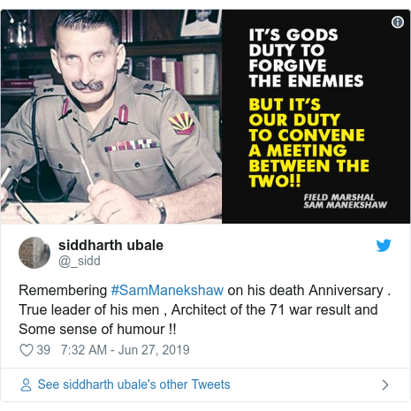 Twitter post by @_sidd: Remembering #SamManekshaw on his death Anniversary . True leader of his men , Architect of the 71 war result and Some sense of humour !!