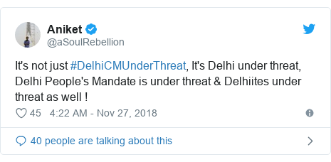 Twitter post by @aSoulRebellion: It's not just #DelhiCMUnderThreat, It's Delhi under threat, Delhi People's Mandate is under threat & Delhiites under threat as well !