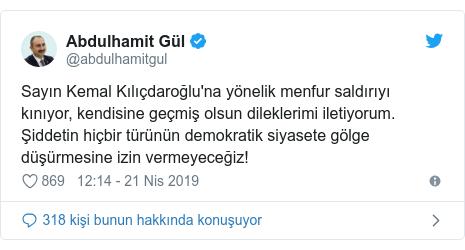 @abdulhamitgul tarafından yapılan Twitter paylaşımı: Sayın Kemal Kılıçdaroğlu'na yönelik menfur saldırıyı kınıyor, kendisine geçmiş olsun dileklerimi iletiyorum. Şiddetin hiçbir türünün demokratik siyasete gölge düşürmesine izin vermeyeceğiz!