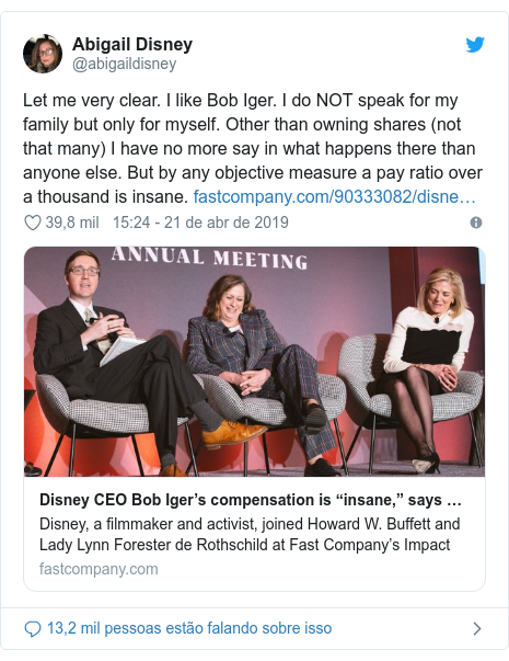 Twitter post de @abigaildisney: Let me very clear. I like Bob Iger. I do NOT speak for my family but only for myself. Other than owning shares (not that many) I have no more say in what happens there than anyone else. But by any objective measure a pay ratio over a thousand is insane.