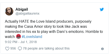 Twitter post by @abigaillaurenx: Actually HATE the Love Island producers, purposely making the Casa Amor story to look like Jack was interested in his ex to play with Dani's emotions. Horrible to watch 🤬 #LoveIsland